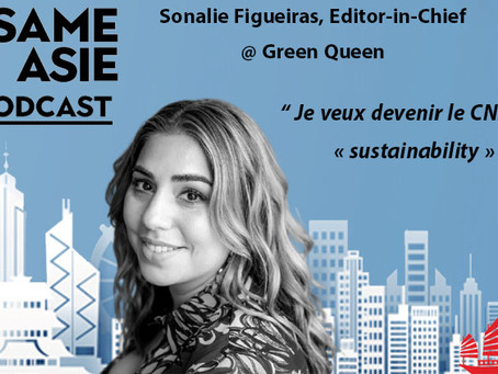 #31 Hong Kong: Sonalie Figueiras  [Green Queen] Devenir le CNN de la Sustainability