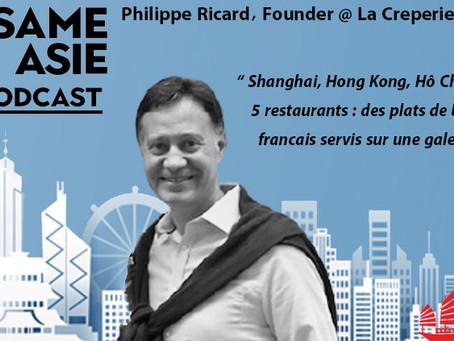 #26 Hong Kong: Philippe Ricard [La Crêperie] Shanghai, Hong Kong, Hô Chi Minh, 5 restaurants