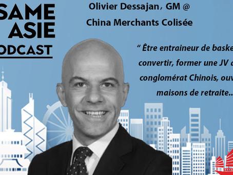 #24 Shenzhen: Olivier Dessajan [China Merchants Colisée] Reconversions, JV avec Conglomérat, ...