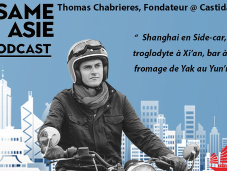 #30 Shanghai: Thomas Chabrieres [Castida] Shanghai en Side-car, hotels troglodytes à Xi'an, bar à vi