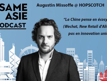 #60 Shanghai: Augustin Missoffe [HOPSCOTCH] La Chine pense en écosystèmes pas en innovation unique