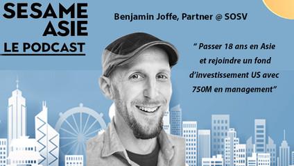 #2 Benjamin Joffe [Partner @ SOSV] Passer 18 ans en Asie et rejoindre un fond d'investissement US
