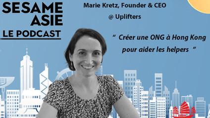 #10 HK: ONG, Aides à Domicile, Formation -- Marie Kretz [Founder & CEO @ Uplifters]