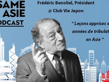 #34 Asie: Frederic Benoliel [Club VIE Japon] Leçons apprises de 40 années de tribulations en Asie