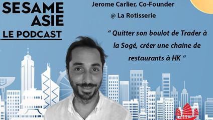 #15 HK: Trader, Restauration, 🍗 -- Jerome Carlier [Co-founder @ La Rotisserie]