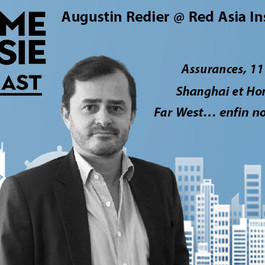 #61 Hong Kong: Augustin Redier [Red Asia Insurance] Assurances, 11 ans entre Shanghai et HK