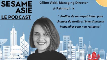 #13 HK: Immobilier, Investissement, Expatriation -- Céline Vidal [Managing Director @ Patrimolink]