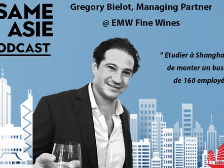 #4 Gregory Bielot [Managing Partner @ EMW Fine Wines] Etudier à Shanghai avant de monter un business
