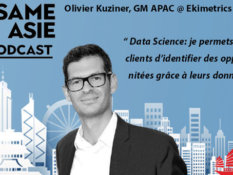 #14 HK: Data Science, AI, Levée de fonds - Olivier Kuziner [GM APAC @ Ekimetrics]
