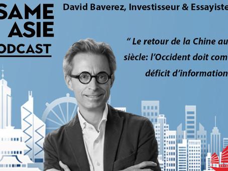 #22 HK, Chine: David Baverez [Investisseur & Essayiste] Le retour de la Chine au 21ème siècle