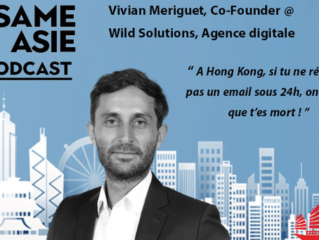 #11 HK: Agence Digitale, SEO, Business Development -- Vivian Meriguet [Co-founder @ Wild solutions]