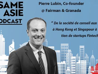 #6 Pierre Lubin [Co-founder @ Fairman & Granada] De la société de conseil aux banques aux Fintechs