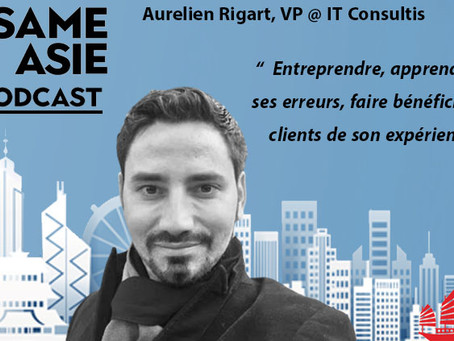 #21 Shanghai: Aurelien Rigart [IT Consultis] Agence, Transformation Digitale, Direct-to-consummer