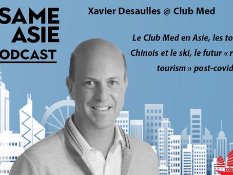"#52 Shanghai: Xavier Desaulles [Club Med] touristes Chinois, ski, futur ""revenge tourism"" post-covid"