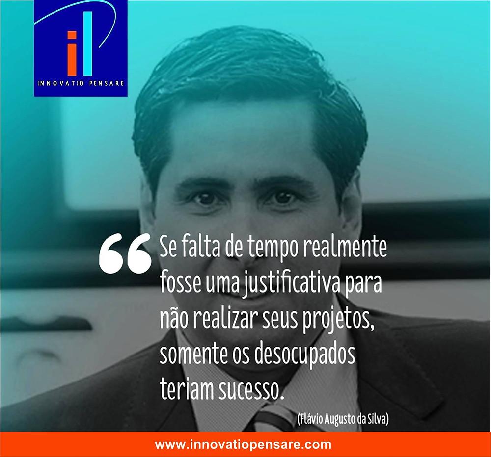Frase de Flávio Augusto-Criação Innovatio Pensare