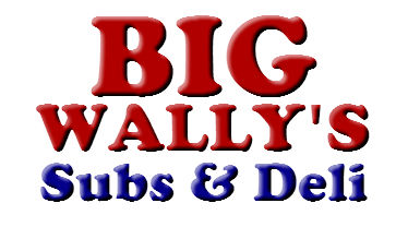Big Wally's Subs & Deli New Jersey Subs & Sandwiches Lunch & Dinner