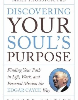Find Your Life's Purpose the Edgar Cayce Way