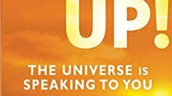 Wake Up! The Unviverse is Speaking To You