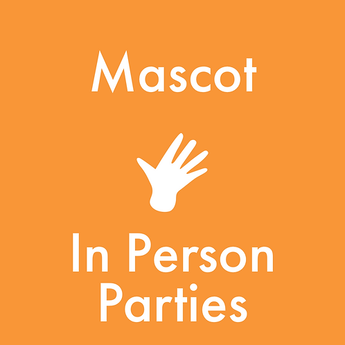 Mascot (In Person Party)