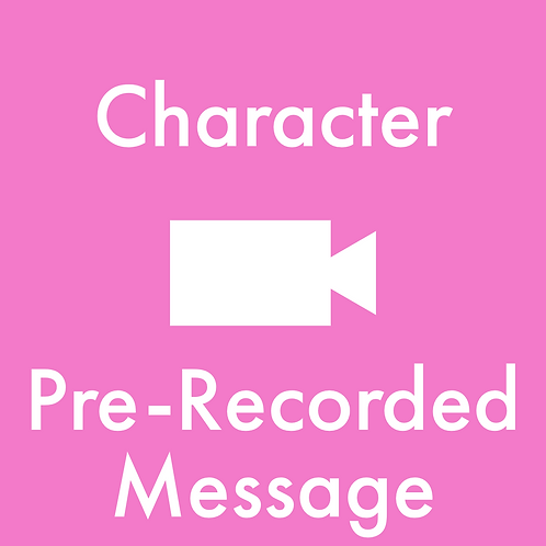 Character Pre-Recorded Message
