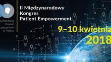 II Międzynarodowy Kongres Patient Empowerment, 9-10 kwietnia 2018 r. | 2nd International Congress of