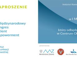 I Międzynarodowy Kongres Patient Empowermentw Warszawie, 24 - 25 kwietnia 2017.