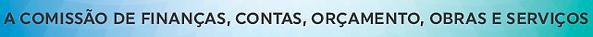 A_COMISSÃO_DE_FINANÇAS,_CONTAS,_ORÇAMENT