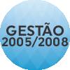 GESTÃO 2005_2008