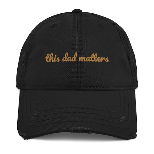 Dad Hat - this dad matters