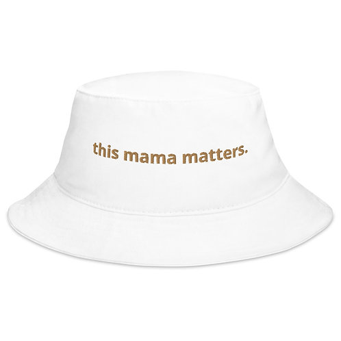 this mama matters bucket hat