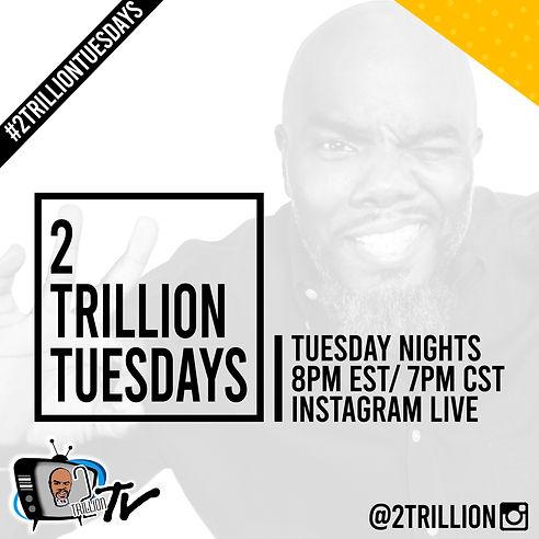 2TrillionTuesdays-NEW LOOK.jpg