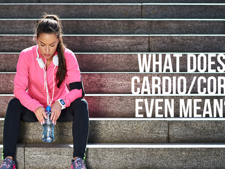 3 Things to remember when signing up for Cardio/Core