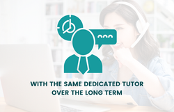 With the same dedicated tutor over the long term