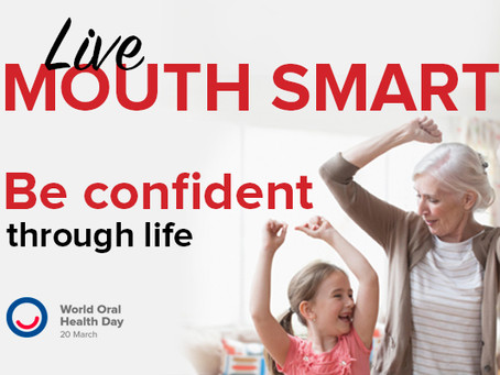 Live Mouth Smart on World Oral Health Day