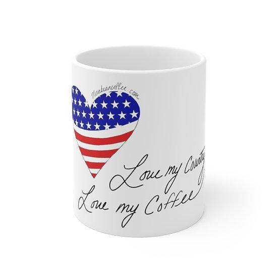 11oz Mug - Love My Country, Love My Coffee Original Art Made in America