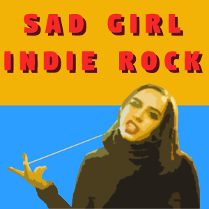 Sad Girl Indie Rock