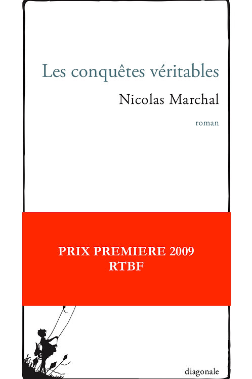 Les conquêtes véritables, Nicolas Marchal