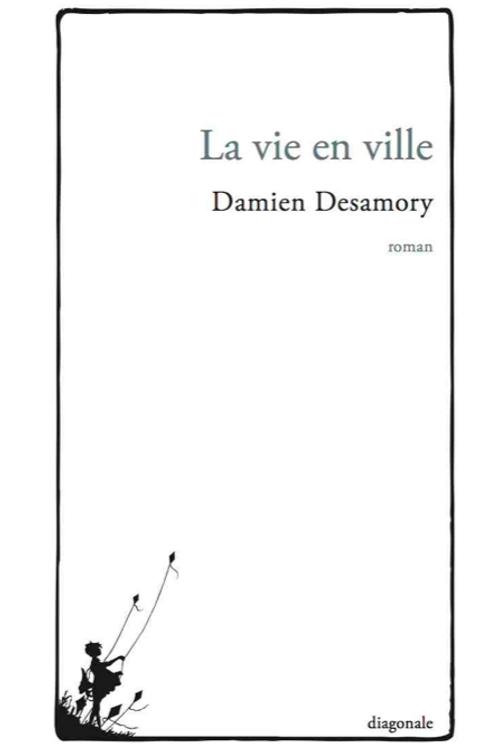 La vie en ville, Damien Désamory