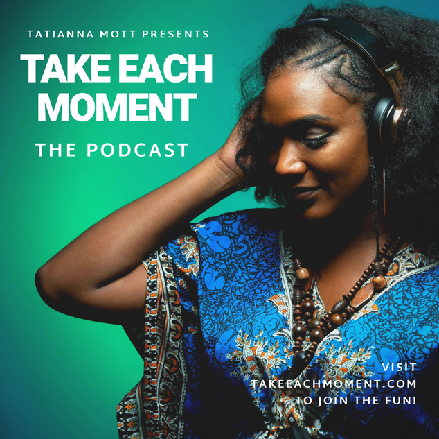 Take Each Moment Podcast