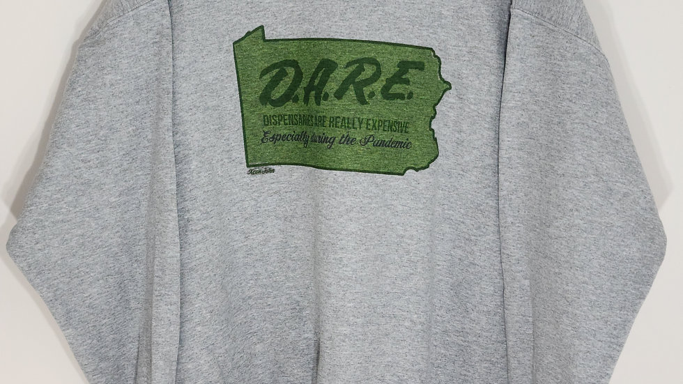 D.A.R.E. ESPECIALLY DURING THE PANDEMIC SPORTS GREY SWEATSHIRT