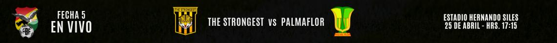 THE STRONGEST vs PALMAFLOR