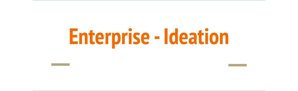Enterprise - Ideation