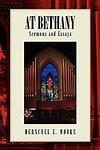 AT BETHANY: Sermons and Essays by Herschel E. Moore