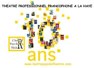 10 ans de l'Autre Pays du Théâtre