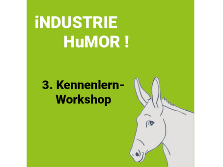 """3. Kennenlernworkshop """"Industrie-Humor"""" am 17.11.2020"""