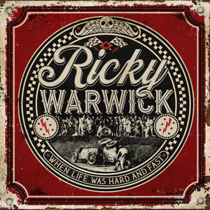 Ricky Warwick - When Life Was Hard And F