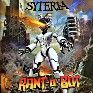 CD, Album Review, CD Review, Album, Rant-O-Bot, Syteria, Girlschool, Jackie Chambers, Jax, Big Dutch Productions, Rock, Punk, Metal, Emo, New World Prder, Hypocrite, I'm All Woman, Heaviness
