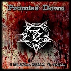 Promise Down - I Bleed Rock 'N' Roll (E.