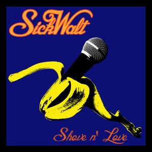 SickWalt - Shove N Love use.jpg