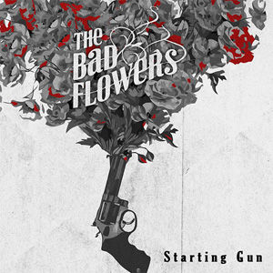 CD, Album, Album Review, CD Review, The Bad Flowers, Starting Gun, Scotland, Cannock, Scottish, Rock, Peter Noble, Noble PR